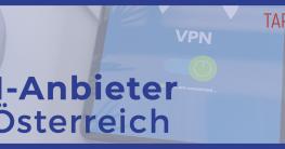 VPN Anbieter für Österreich im Vergleich
